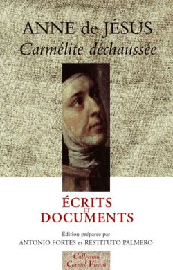 Anne de Jésus — Ecrits et Documents