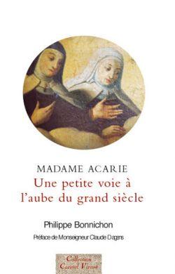 Madame Acarie, une petite voie à l'aube du grand siècle