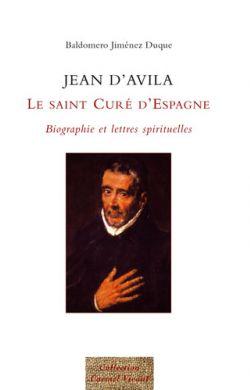 Jean d'Avila, le Saint curé d'Espagne