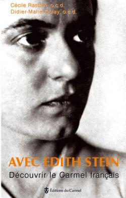 Avec Edith Stein, découvrir le Carmel français