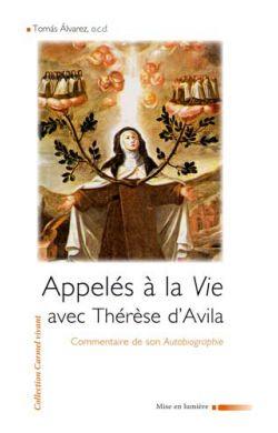 Appelés à la vie avec Thérèse d'Avila