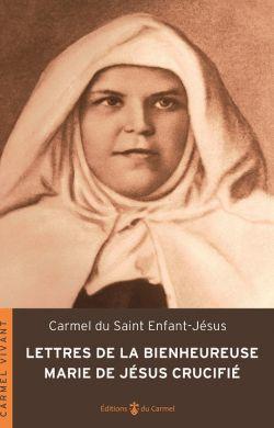 Lettres de la Bienheureuse Marie de Jésus Crucifié