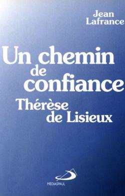 Un chemin de confiance - Thérèse de Lisieux
