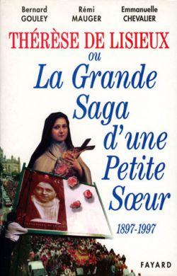 Thérèse de Lisieux ou la Grande Saga d'une Petite Sœur