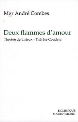 Deux flammes d'amour : Thérèse de Lisieux - Thérèse Couderc