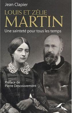 Louis et Zélie Martin - Une sainteté pour tous les temps