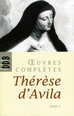 Oeuvres complètes Thérèse d'Avila Tome 1