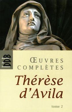 Œuvres Complètes Thérèse d'Avila Tome 2