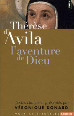 Thérèse d'Avila l'aventure de Dieu