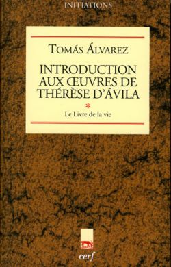 Introduction aux oeuvres de Thérèse d'Avila- La Vie