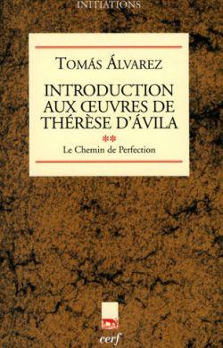 Introduction aux oeuvres de Thérèse d'Avila - Le Chemin de perfection