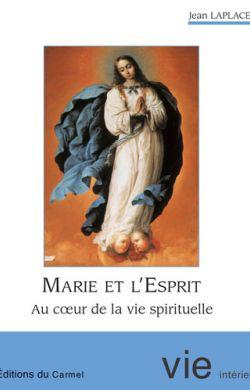 Marie et l'Esprit - Au coeur de la vie spirituelle