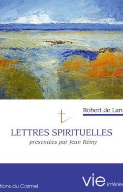 Lettres spirituelles de Rpbert de Langeac