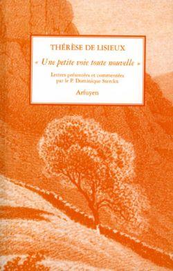 Thérèse de Lisieux : une petite voie toute nouvelle