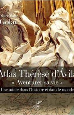 Atlas Thérèse d'Avila  : Aventurer sa vie