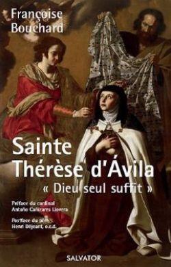 Sainte Thérèse d'Avila - Dieu seul suffit
