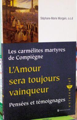 Carmélites martyres de Compiègne - L'Amour sera toujours vainqueur