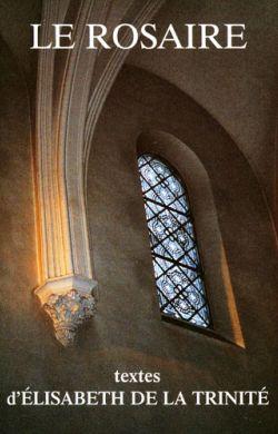 Le Rosaire - Textes d'Élisabeth de la Trinité