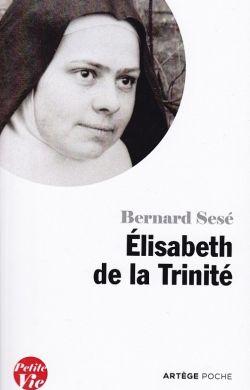 Petite vie d'Élisabeth de la Trinité