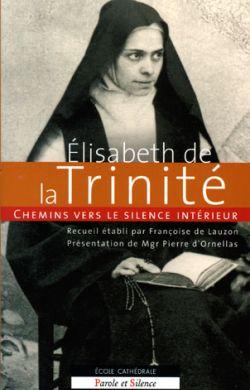 Élisabeth de la Trinité - Chemins vers le silence intérieur
