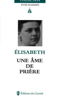 Elisabeth, une âme de prière