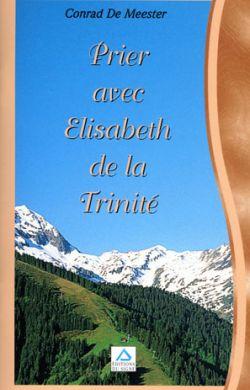 Prier avec Élisabeth de la Trinité