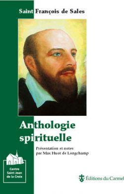 Anthologie spirituelle st François de Sales