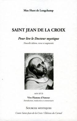 Saint Jean de la Croix - Pour lire le Docteur mystique