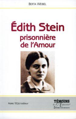 Edith Stein prisonnière de l'Amour