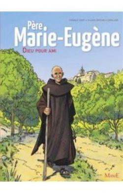 BD - Père Marie Eugène - Dieu pour ami
