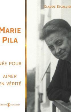 Marie Pila, née pour aimer en vérité