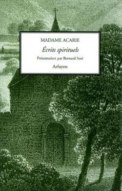Madame Acarie - Écrits spirituels