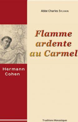 Flamme Ardente au Carmel - Vie du Père Hermann Cohen