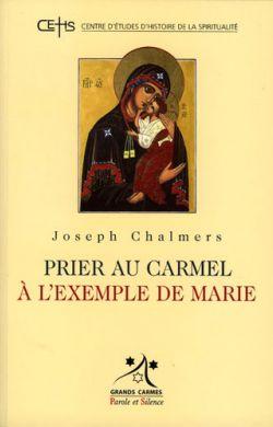 Prier au Carmel à l'exemple de Marie