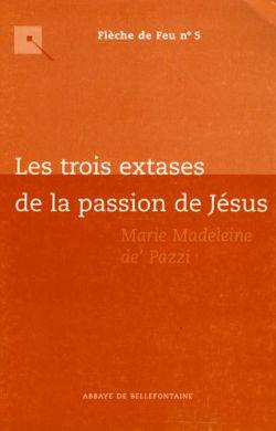 Les trois extases de la Passion de Jésus