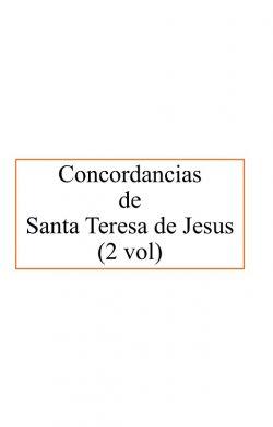 Concordancias de Santa Teresa de Jesus (2 vol)