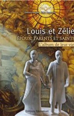 Louis et Zélie : époux, parents et saints