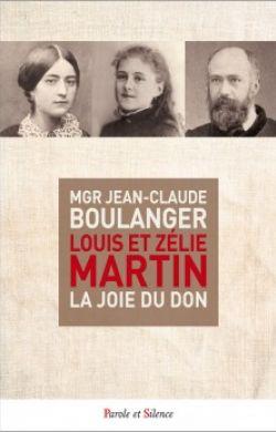 Louis et Zélie Martin : la joie du don