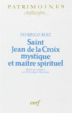 Saint Jean de la Croix mystique et maître spirituel