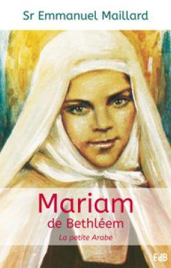 Mariam de Béthléem, la petite Arabe